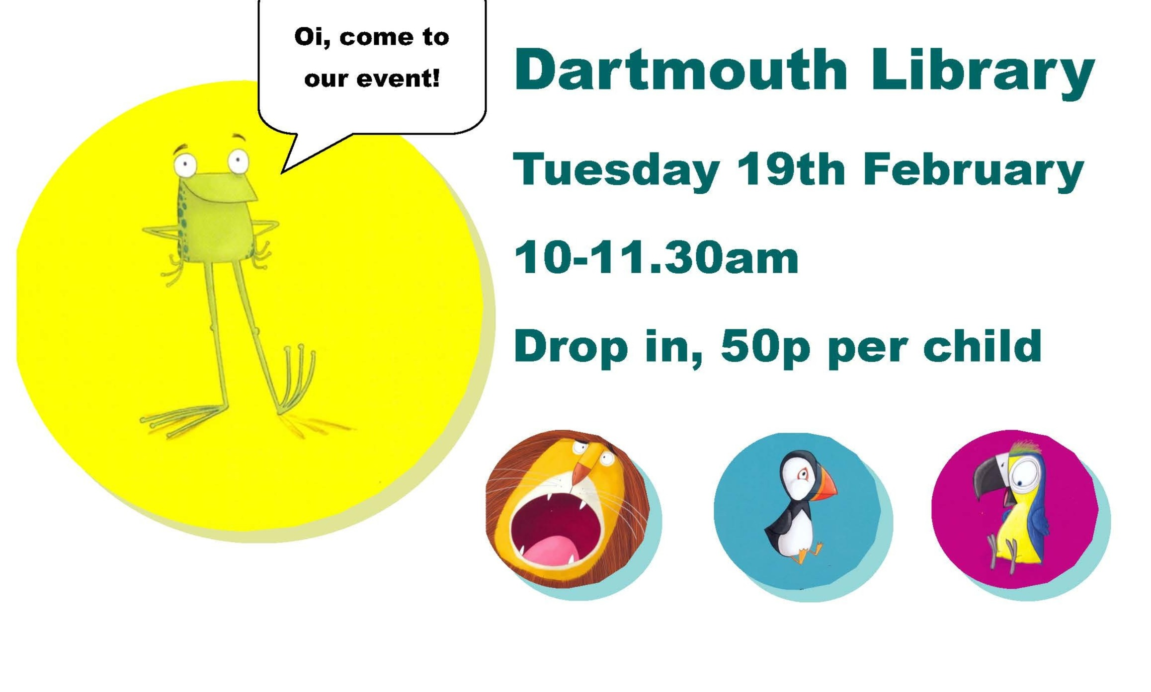 Oi Frog and friends Event! Dartmouth Library, Tue 19th February 10 to 11.30am